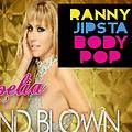 Mind Blown Body pop (Dj GuRRu RmX Bootleg)-Noelia (Bsharry RmX) Vs Ranny ft Jipsta