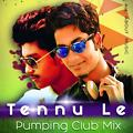 Tennu Le (Pumping Club Mix 2017) by DJ SAV n DJ ARJ