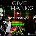 Give Thanks Ft Norrisman