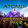 Festival Mix 2 by DJ AtoMiX