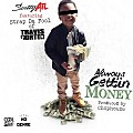 Scotty ATL - Always Gettin Money (Feat. Strap Da Fool)