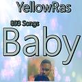 Baby - YellowRas - 893 Songs