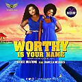 Worthy Is Your Name - Grace Ukatung Ft. Isabella