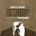 Gucci Mane ft Frenchie - Yous A Nobody