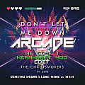 Dimitri Vegas & Like Mike & W&W vs. The Chainsmokers - Arcade vs. Don't Let Me Down vs. We Come 1 vs. Kernkraft 400 (Dimitri Vegas & Like Mike Mashup)