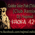 Gobhir Joler Fish (Title Track) [Club Remix] - Dj Najmul