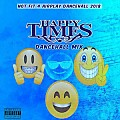 Not Fit 4 Airplay Dancehall 2018 { Happy Times }