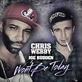 Chris Webby- Won't Be Today Ft. Joe Budden