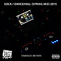 DJ RetroActive - Soca/Dancehall (Spring Mix) 2015