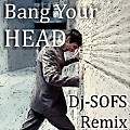 Bang Your Head (Remix)