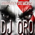 DJ ORO ANIMATION DU MONDE...2016