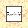 The Chainsmokers - Let You Go (Original Mix)