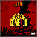 Jid - Come On (Prod. By Collekta & Jaliil)