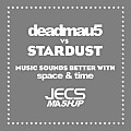 ´´Music Sounds Better With Space & Time [JECS Mashup]´´ by deadmau5 vs. Stardust