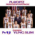 PLAYOFFZ Feat MJ YungSlim Prod By Dopetrackz