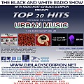 The Top 20 Hits on The Black and White Radio Show Vol. 28 (Urban) 6-13-17