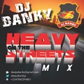 DJ BANKY  PRESENTS HEAVY ON THE STREETS MIX(96 KBPS)