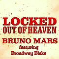 Locked Out of Heaven - Broadway Blake remix