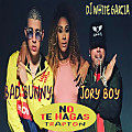 No Te Hagas - Bad Bunny Ft Jory Boy ( TRAPTON ) ( Dj White Garcia )