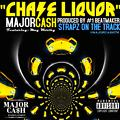 Chase Liquor-(Executive Produced By. Major Cash)