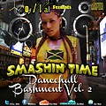 DJ Wal - Smashin' Time (Dancehall Bashment Vol 2)