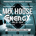 Mix House Energy Vol 20 2014 - Dj Robert Original www.djrobertoriginal