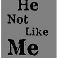 He Not Like Me by_@SnakezSantiago