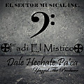 Fadi El Mistico - Dale Hechate Pa'ca (Prod By.YazziD) El Sector Musical Inc.