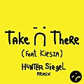 Jack Ü feat. Kiesza - Take Ü There (Hunter Siegel Remix)