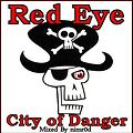 Red Eye - City Of Danger (mixed by nimr0d)