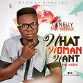 LILNELLY MR YINAX - WHAT WOMAN WANT. PROD BY DJCUBLON 07038928373_5