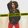 Trouble - [Available ONLY at shop.devynrose.com]