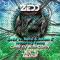 Zedd vs. Soha & Adam K ft. Foxes - Come Fly With Clarity [JECS Mashup Cut]