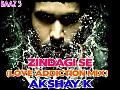 ZINDAGI SE-RAAZ 3(LOVE ADDICTION MIX)-DJ XKSHAAY.