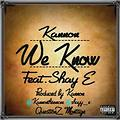 Kannon- We Know Feat. Shay E (Prod By Kannon)