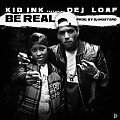 Kid Ink - Be Real (Feat. Dej Loaf)