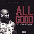 Trae Tha Truth - All Good (Feat. Rick Ross, T.I. & Audio Push)