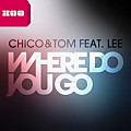 Chico & Tom feat. Lee - Where Do You Go (Club Mix)[www.club-mp3.blogspot.com]