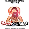 Dj Ñejo Music - Sweet Sound Mix