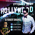 Hollywood Remix - Andy Rivera Ft Dj Robert Original www.djrobertoriginal