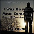Jay Young - I Will Go (Freeverse) feat. Micki Consiglio [Prod. Atomic Beats]