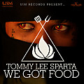 Tommy Lee Sparta - We Got Food [U.I.M REC] FEB 2014