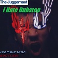 I Hate Dubstep (2ombie7ron Bootleg)