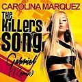 Carolina Marquez-The Killers Song (Gabriel Remix)