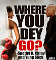 SPOTLYT ft. YOUNG SLICK & CHILZEE -  WHERE U DEY GO