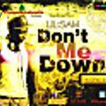 Don't Let Me Down ft Dyce