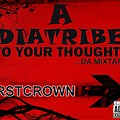A Diatribe to your thoughtz by FirstCrown