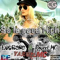 Legrand & Raycol '' Se La Pasa High'' Ft Yakuel MC.