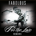 Fabolous - For The Love (The Soul Tape 2)