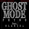 Phyno - Ghost Mode ft Olamide